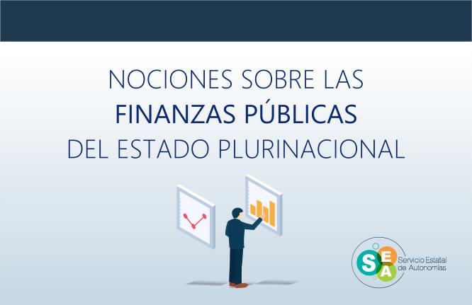 Nociones sobre las Finanzas Públicas del Estado Plurinacional